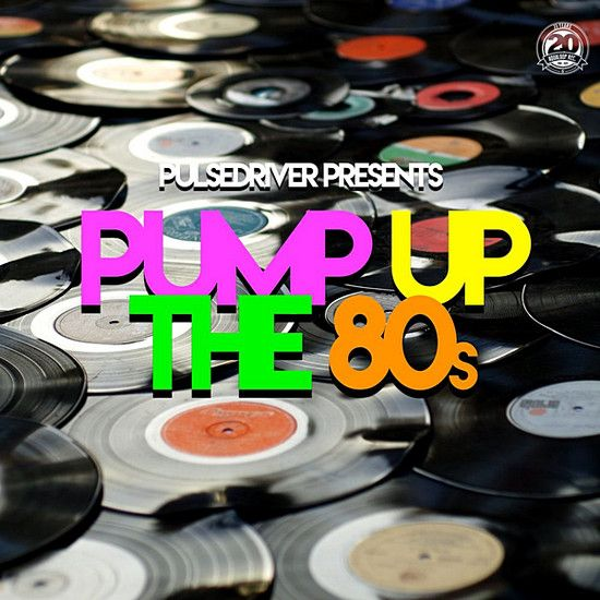 VA - Pulsedriver Presents: Pump Up The 80s (2020) MP3 [320 kbps]