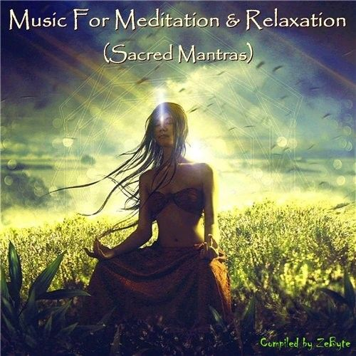 VA   Music For Meditation   Relaxation  Sacred Mantras   Compiled by Zebyte   2015  MP3  320 kbps