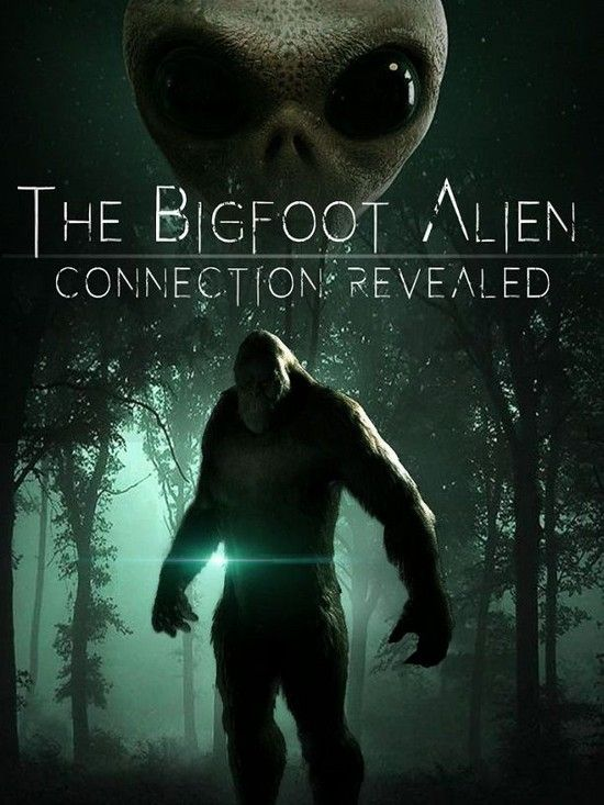 The.Bigfoot.Alien.Connection.Revealed.1080p.x264.AAC.MVGroup.Forum ...